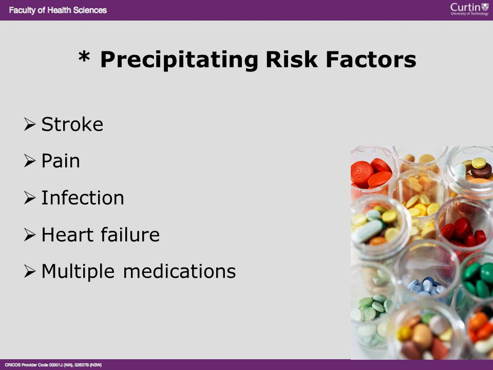 * Precipitating Risk Factors