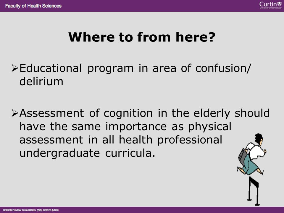 Where to from here Educational program in area of confusion/ delirium