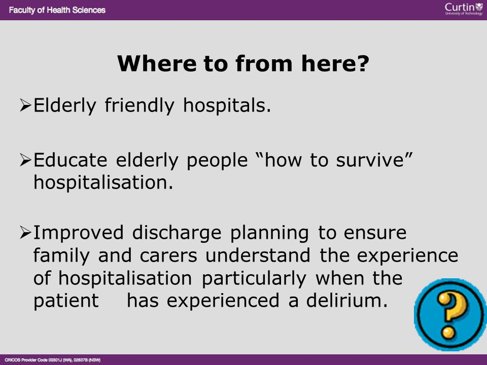 Where to from here Elderly friendly hospitals.