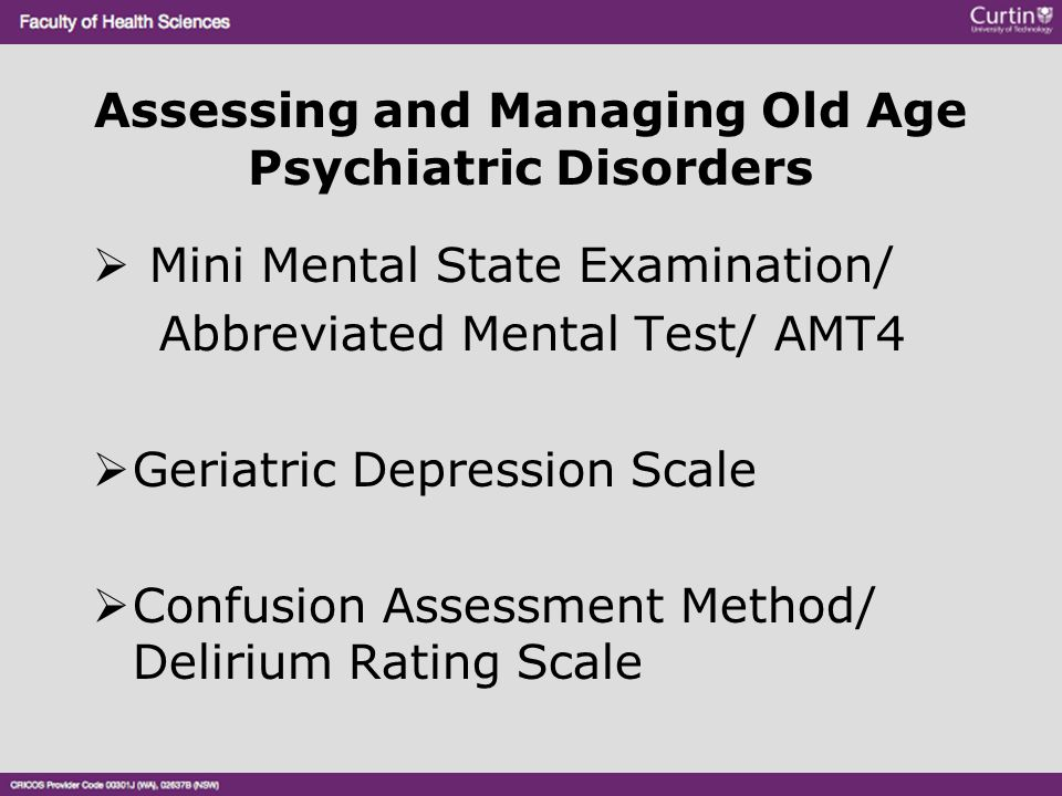 Assessing and Managing Old Age Psychiatric Disorders