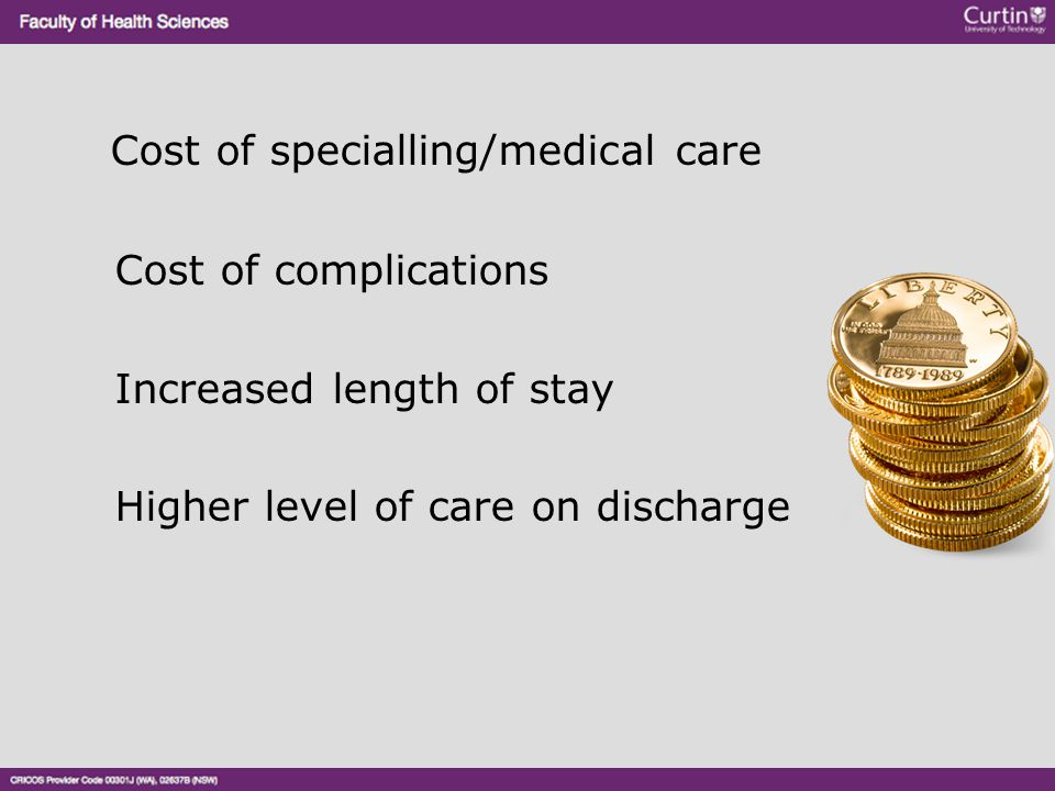 Cost of specialling/medical care