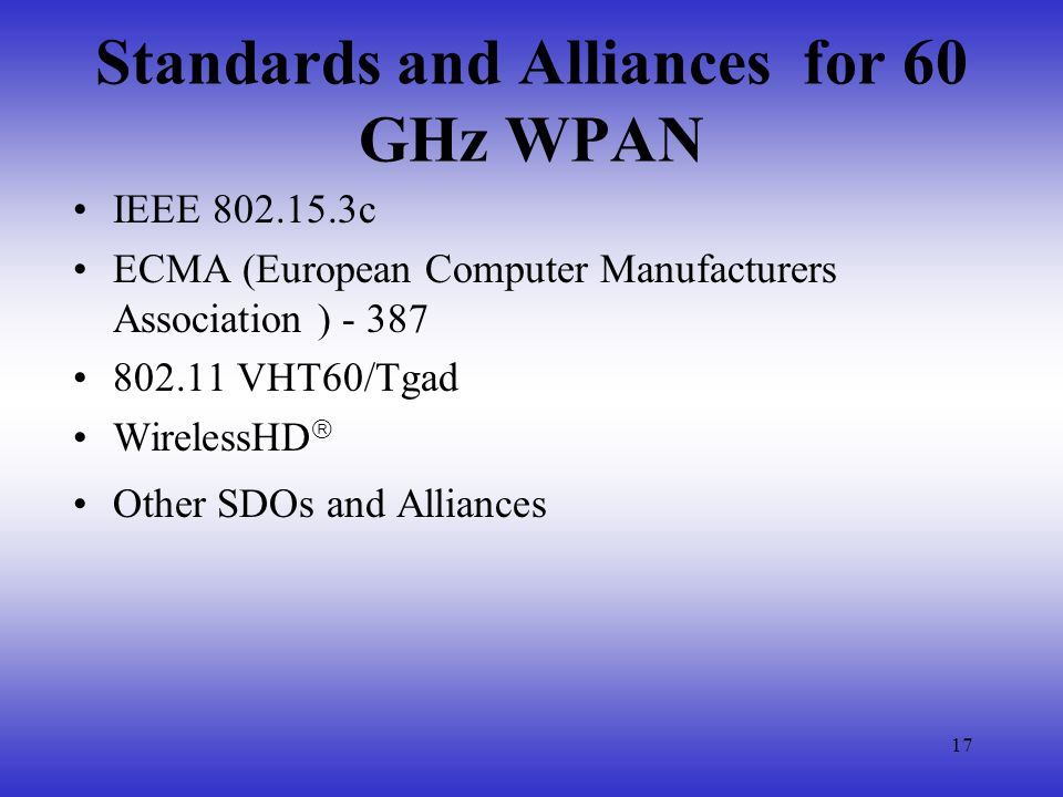 Standards and Alliances for 60 GHz WPAN