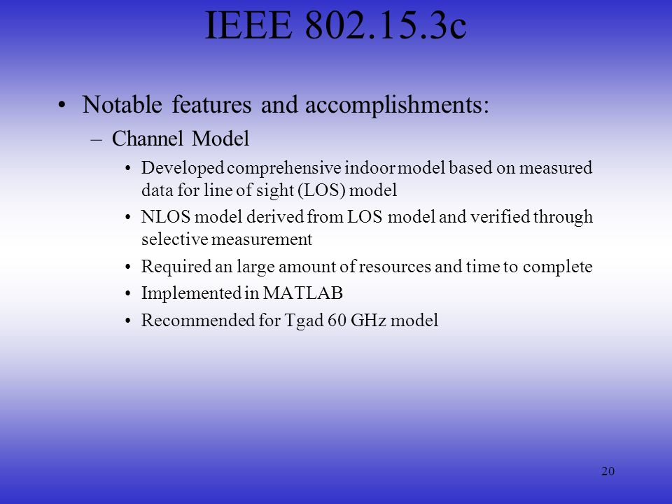 IEEE 802.15.3c Notable features and accomplishments: Channel Model
