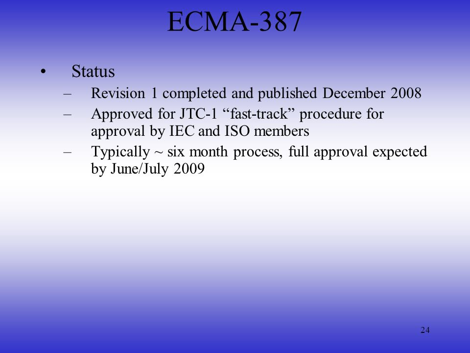 ECMA-387 Status Revision 1 completed and published December 2008