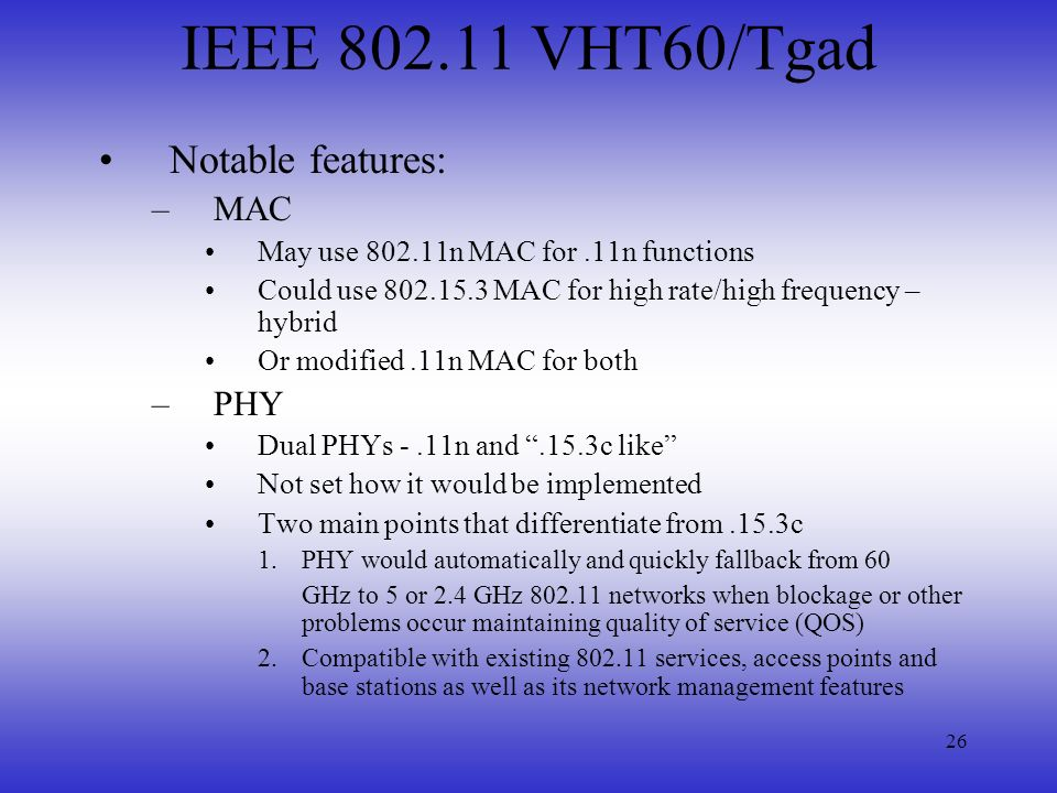 IEEE 802.11 VHT60/Tgad Notable features: MAC PHY