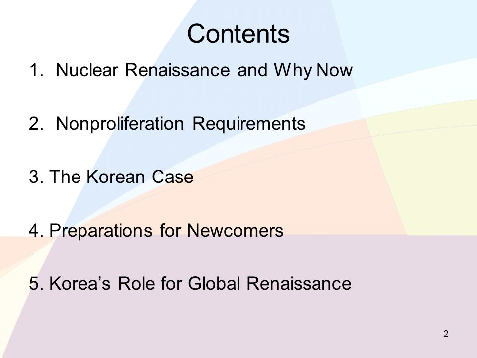 Contents Nuclear Renaissance and Why Now Nonproliferation Requirements