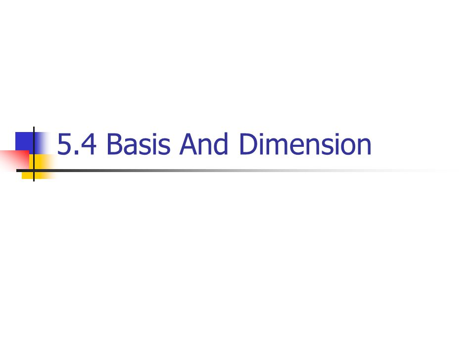 5.4 Basis And Dimension