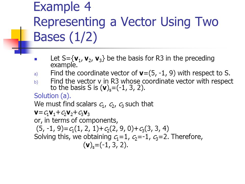 Example 4 Representing a Vector Using Two Bases (1/2)