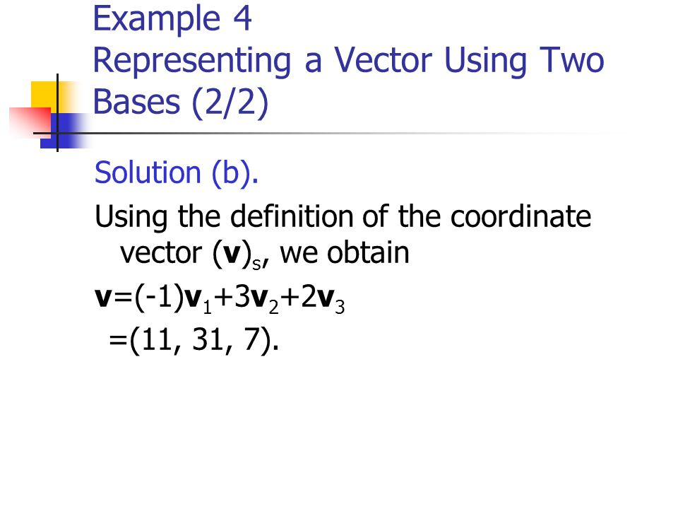 Example 4 Representing a Vector Using Two Bases (2/2)