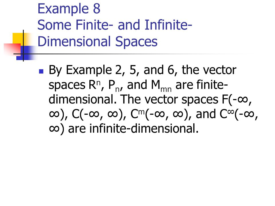 Example 8 Some Finite- and Infinite- Dimensional Spaces