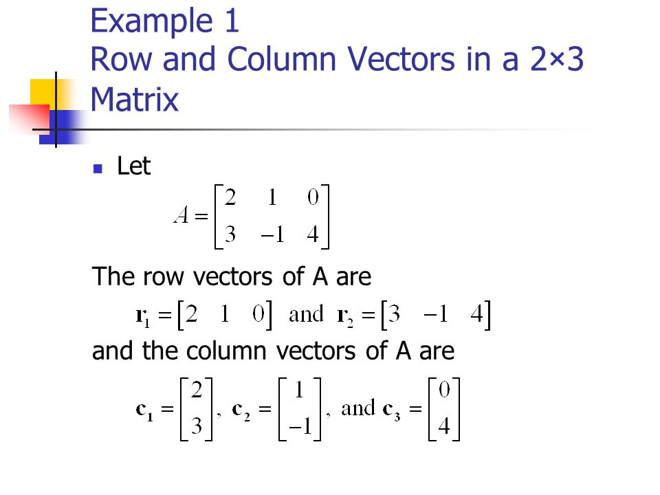 Example 1 Row and Column Vectors in a 2×3 Matrix