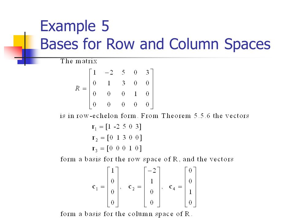 Example 5 Bases for Row and Column Spaces
