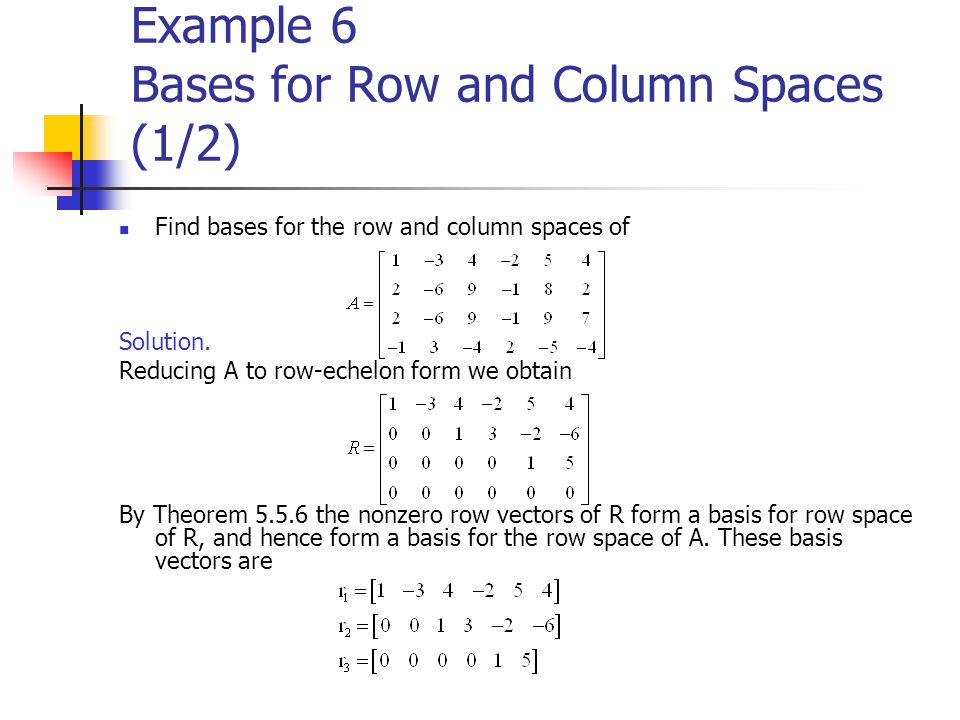 Example 6 Bases for Row and Column Spaces (1/2)
