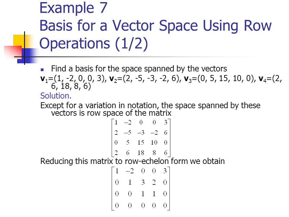 Example 7 Basis for a Vector Space Using Row Operations (1/2)