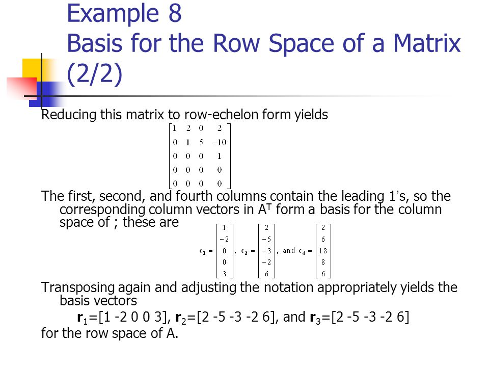 Example 8 Basis for the Row Space of a Matrix (2/2)