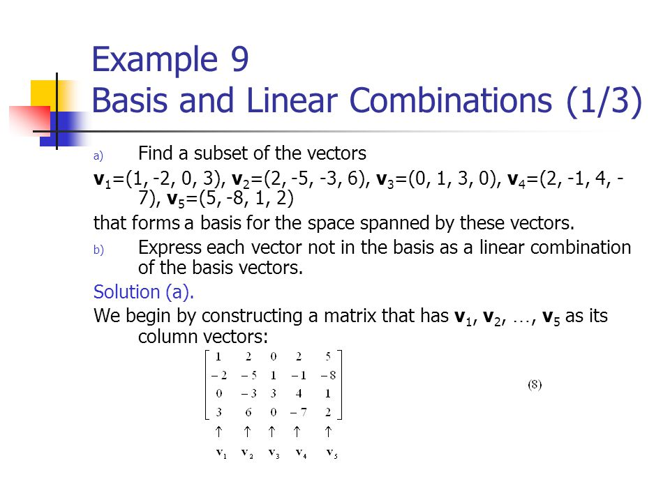 Example 9 Basis and Linear Combinations (1/3)