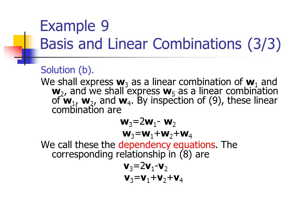 Example 9 Basis and Linear Combinations (3/3)