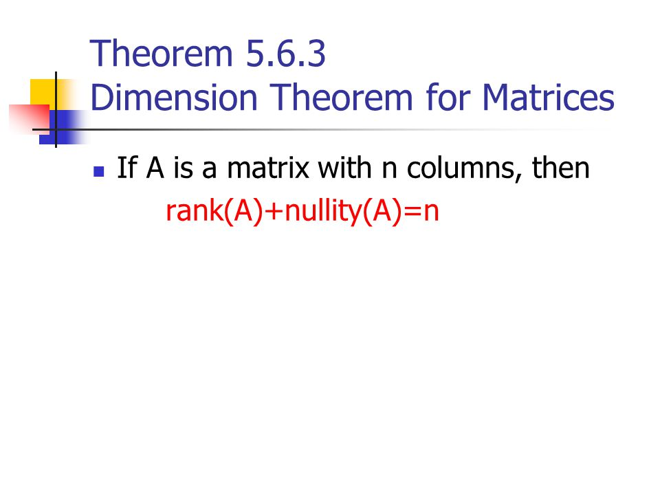 Theorem 5.6.3 Dimension Theorem for Matrices