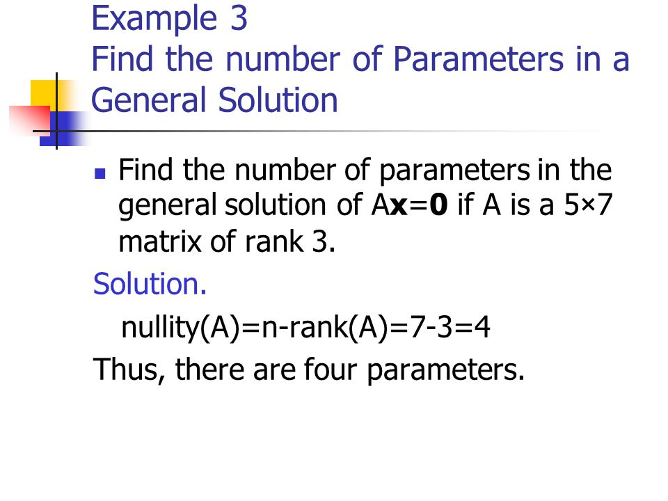 Example 3 Find the number of Parameters in a General Solution