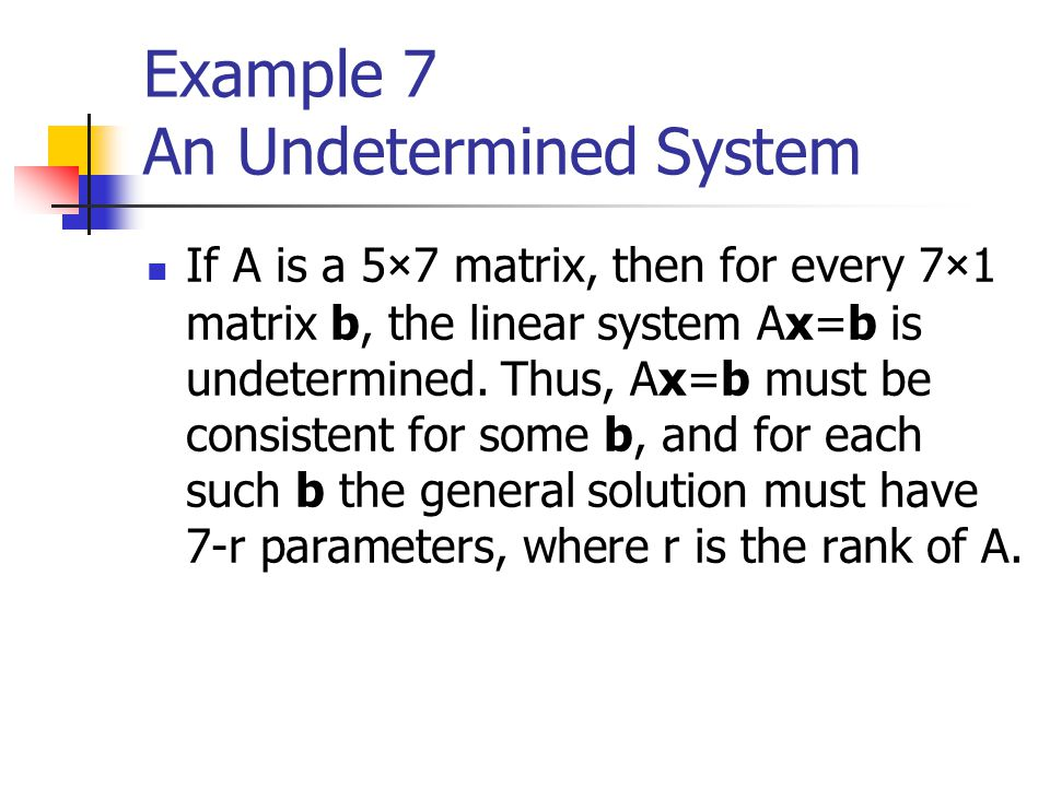 Example 7 An Undetermined System