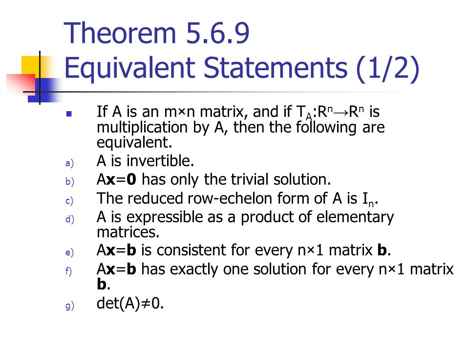 Theorem 5.6.9 Equivalent Statements (1/2)