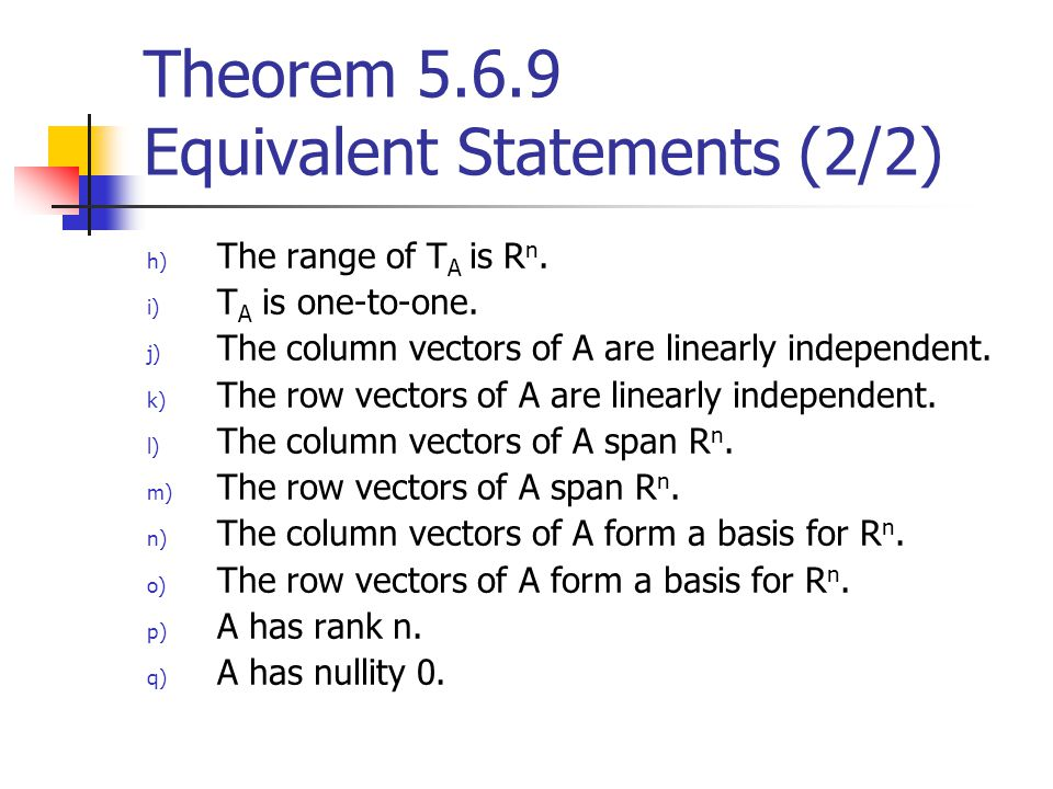 Theorem 5.6.9 Equivalent Statements (2/2)