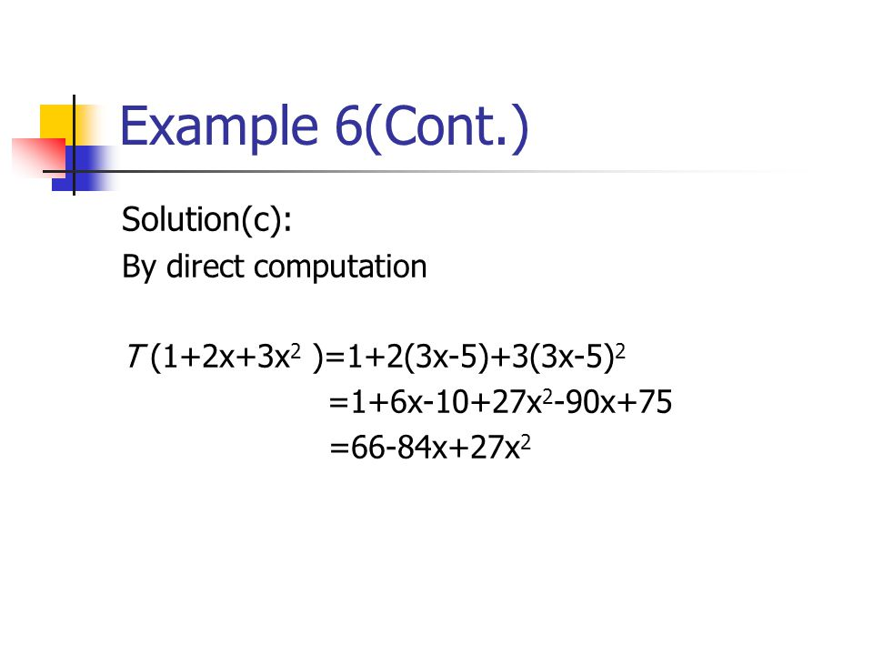 Example 6(Cont.) Solution(c): By direct computation