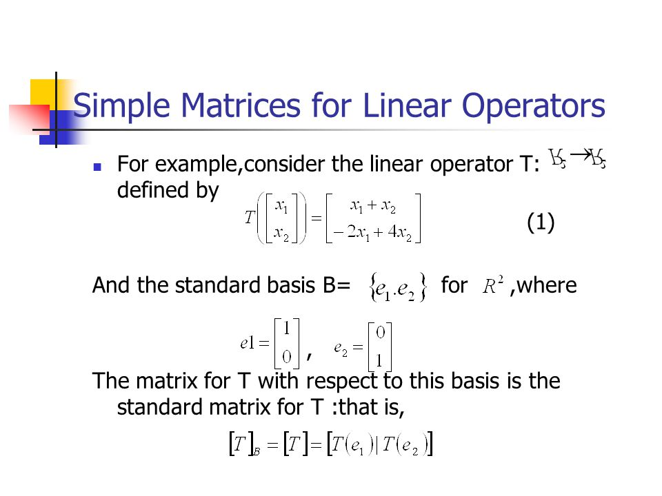 Simple Matrices for Linear Operators