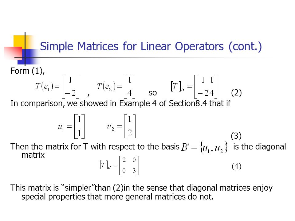 Simple Matrices for Linear Operators (cont.)