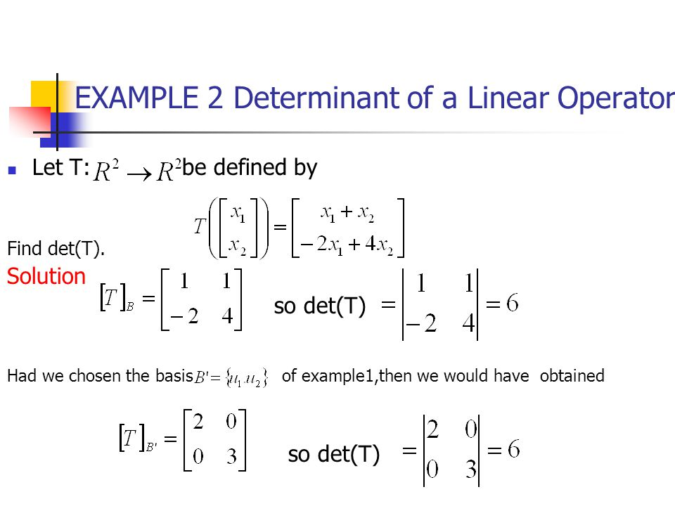 EXAMPLE 2 Determinant of a Linear Operator