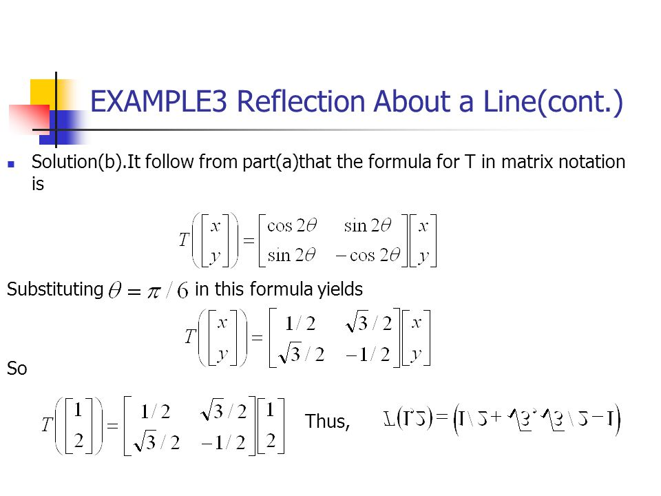 EXAMPLE3 Reflection About a Line(cont.)