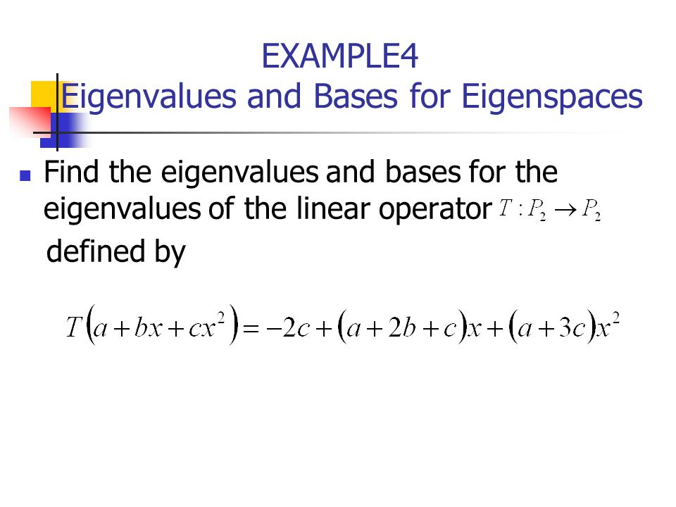 EXAMPLE4 Eigenvalues and Bases for Eigenspaces