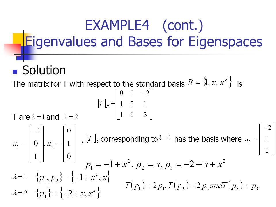 EXAMPLE4 (cont.) Eigenvalues and Bases for Eigenspaces