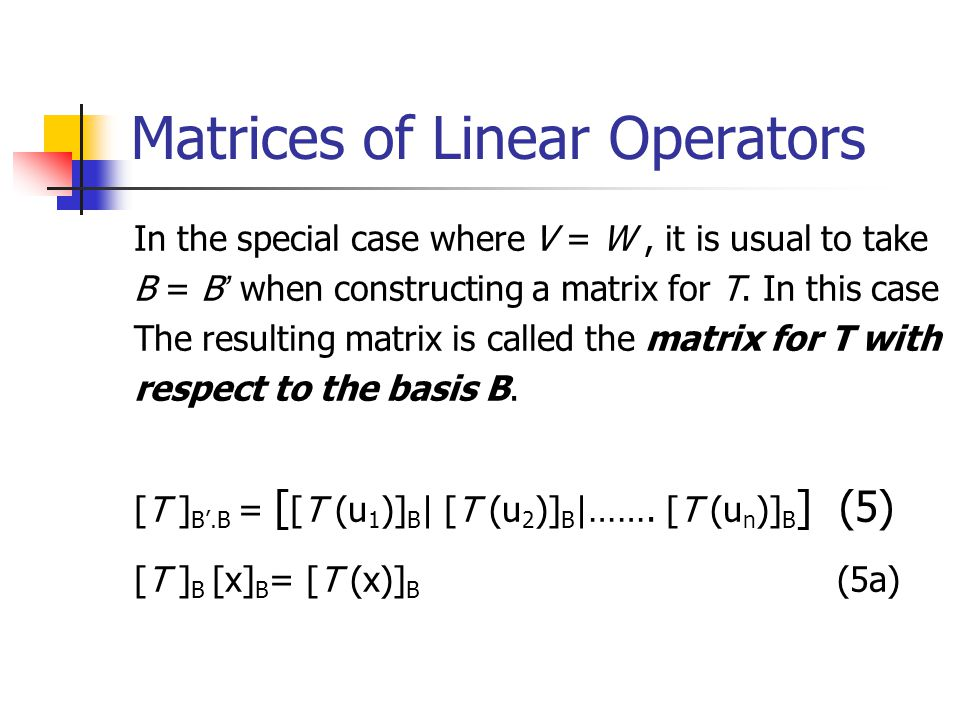 Matrices of Linear Operators