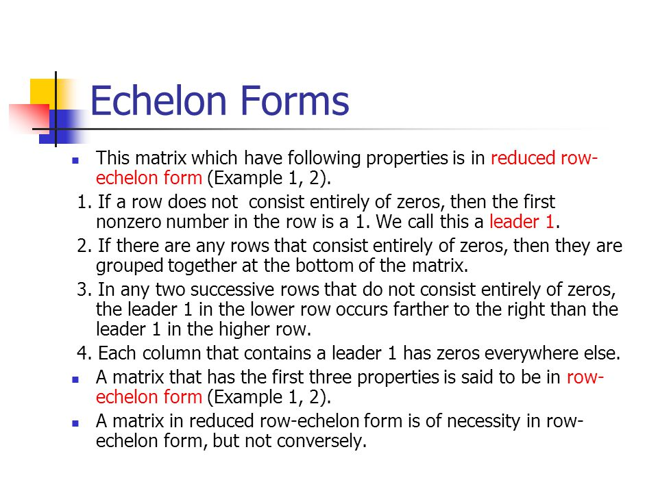 Echelon Forms This matrix which have following properties is in reduced row-echelon form (Example 1, 2).
