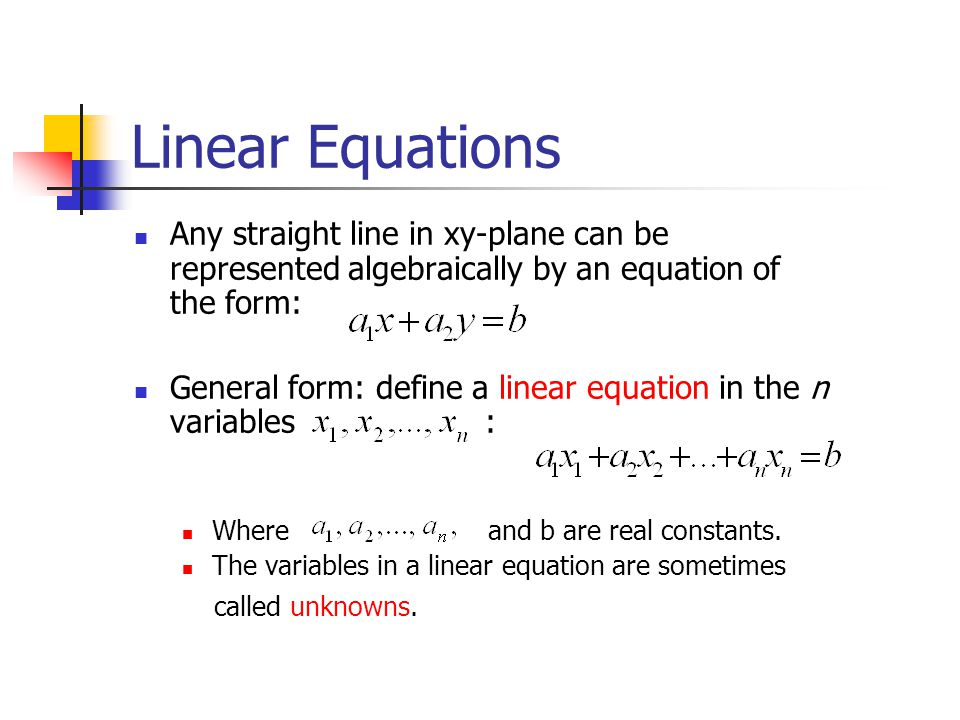 Linear Equations Any straight line in xy-plane can be represented algebraically by an equation of the form: