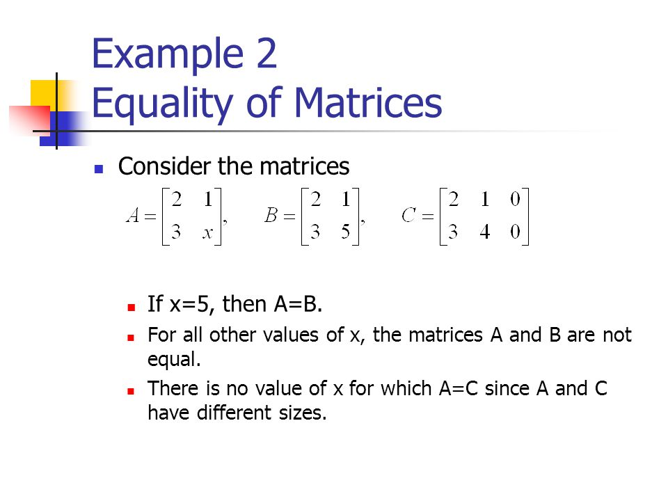 Example 2 Equality of Matrices