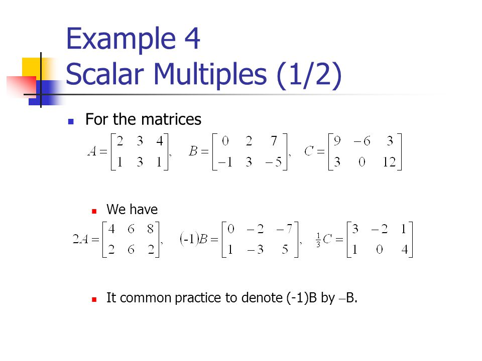 Example 4 Scalar Multiples (1/2)