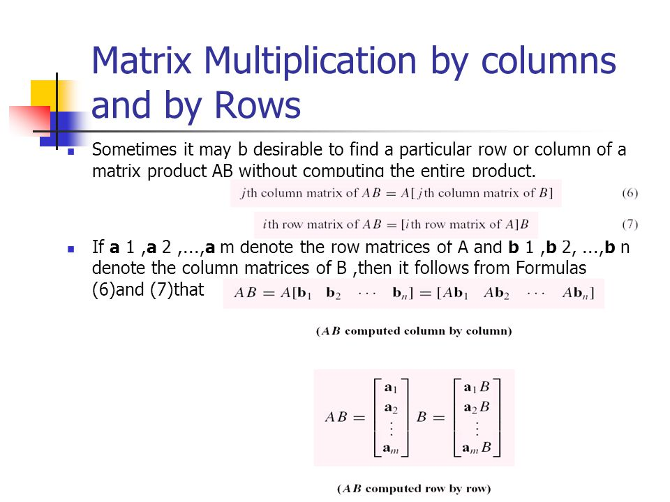 Matrix Multiplication by columns and by Rows