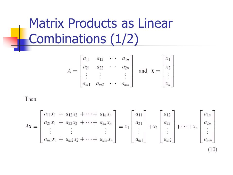Matrix Products as Linear Combinations (1/2)