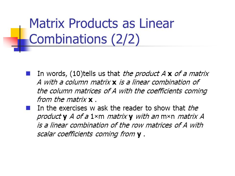 Matrix Products as Linear Combinations (2/2)