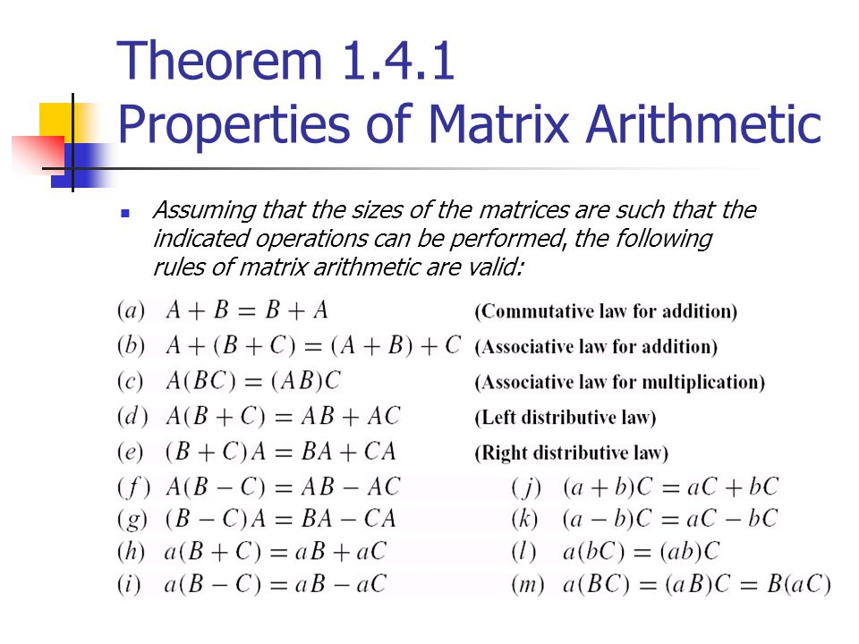 Theorem 1.4.1 Properties of Matrix Arithmetic