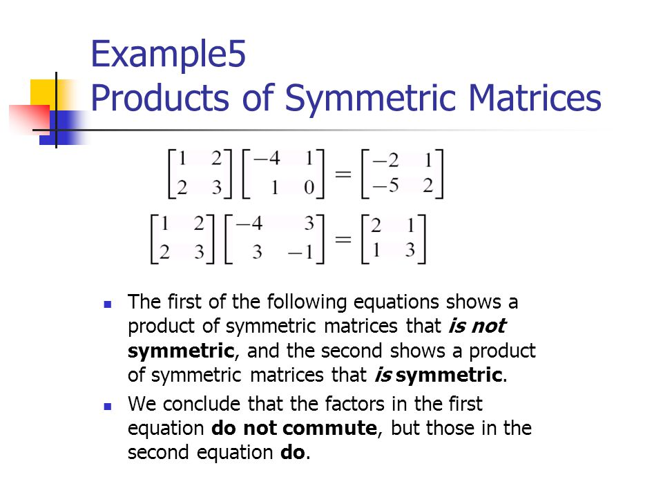 Example5 Products of Symmetric Matrices