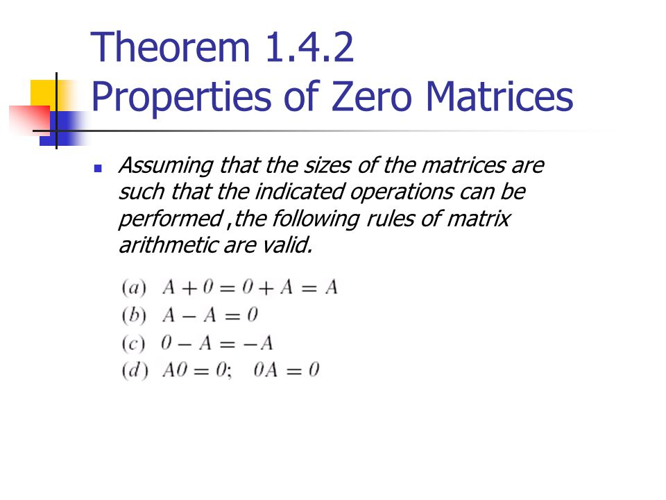 Theorem 1.4.2 Properties of Zero Matrices