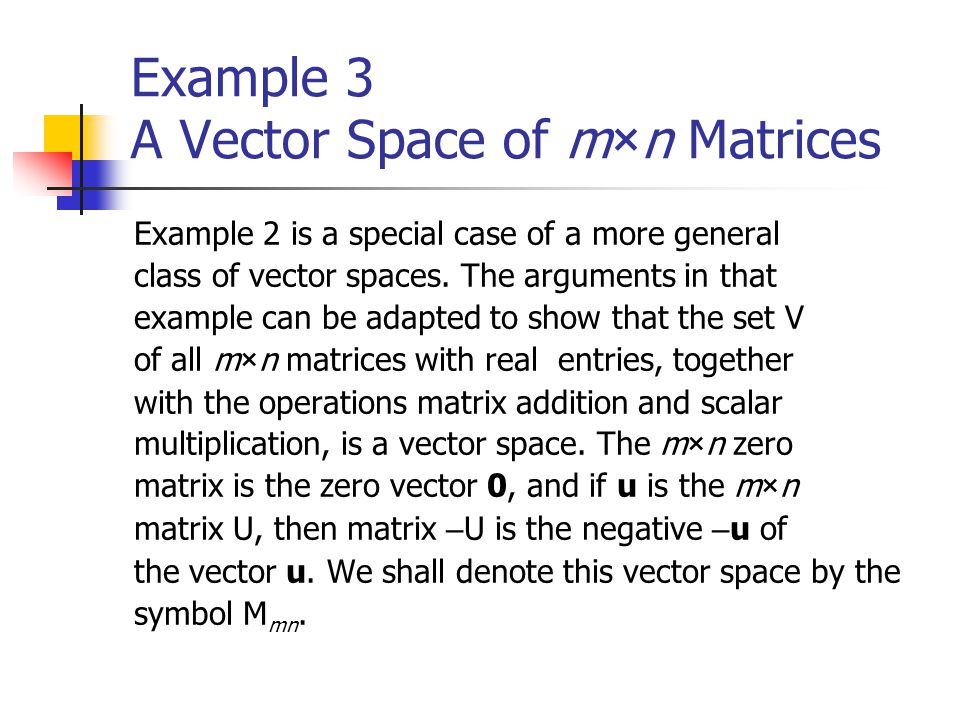 Example 3 A Vector Space of m×n Matrices