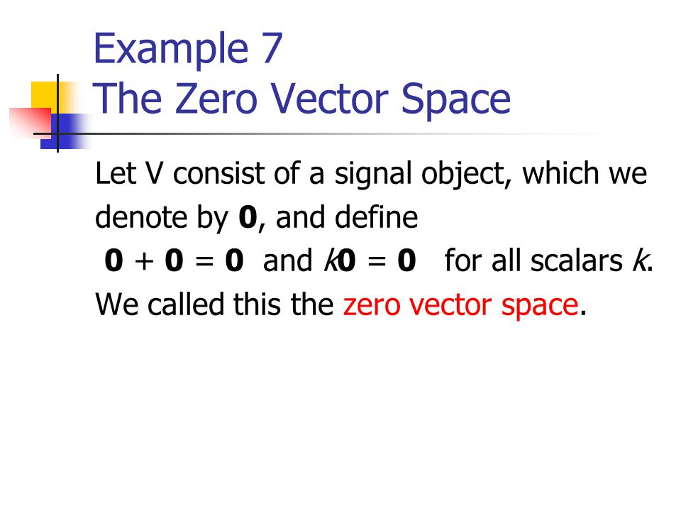 Example 7 The Zero Vector Space