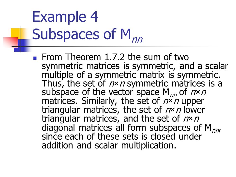 Example 4 Subspaces of Mnn