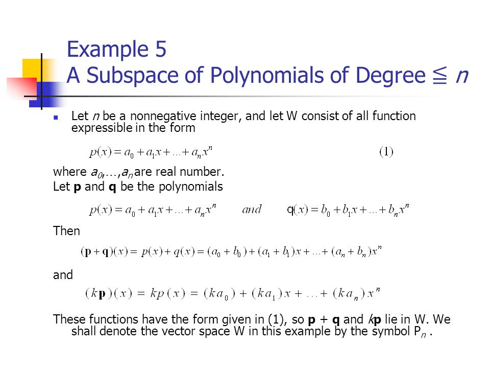 Example 5 A Subspace of Polynomials of Degree ≦ n