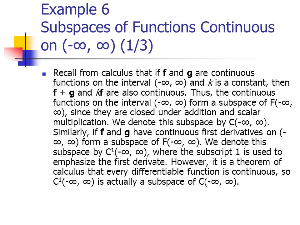 Example 6 Subspaces of Functions Continuous on (-∞, ∞) (1/3)