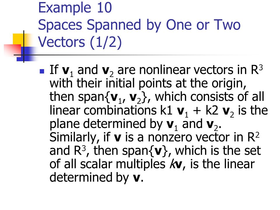 Example 10 Spaces Spanned by One or Two Vectors (1/2)